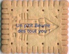 Un pe'tit beurre, des tout you...